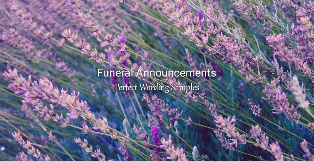 Funeral Announcement Wording Samples - Funeralocity