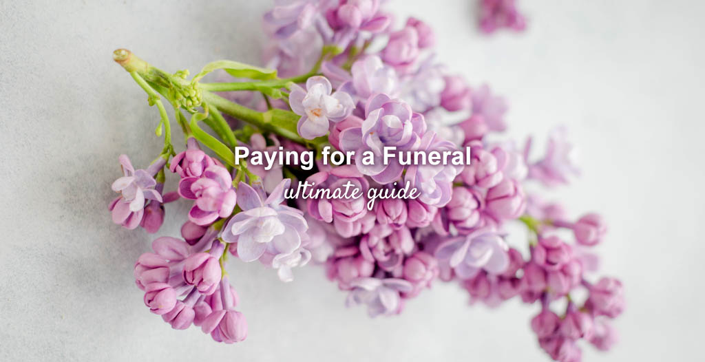The Ultimate Guide on Paying for a Funeral - Funeralocity