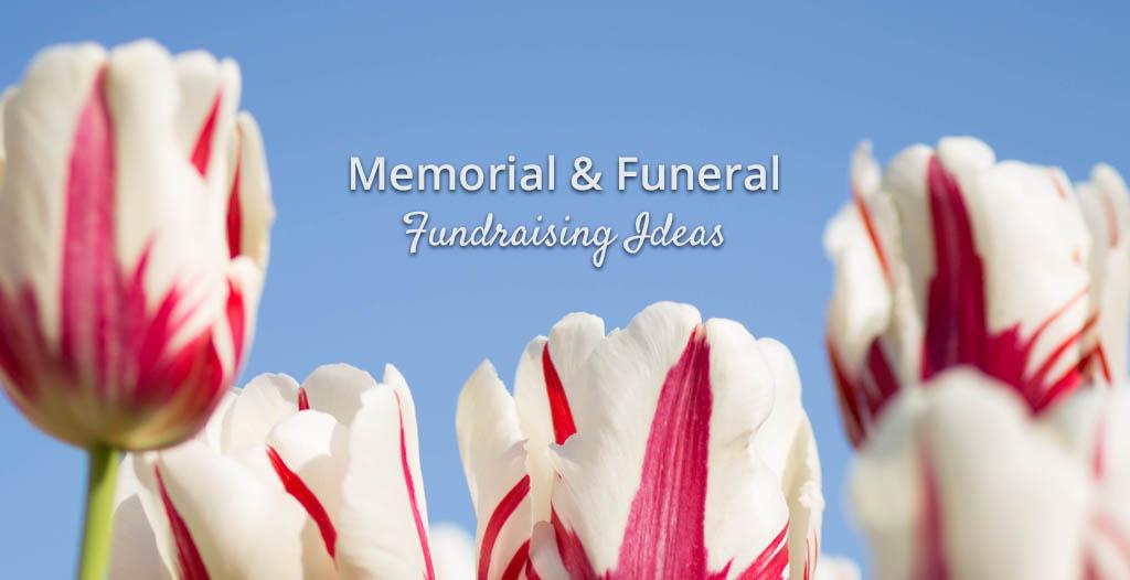 7 Memorial & Funeral Fundraising Ideas - Funeralolcity